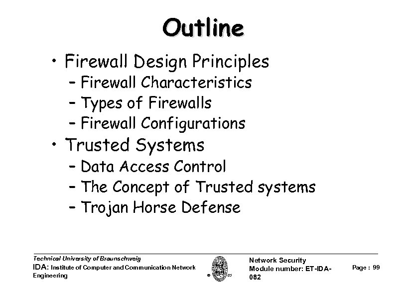 Outline • Firewall Design Principles – Firewall Characteristics – Types of Firewalls – Firewall