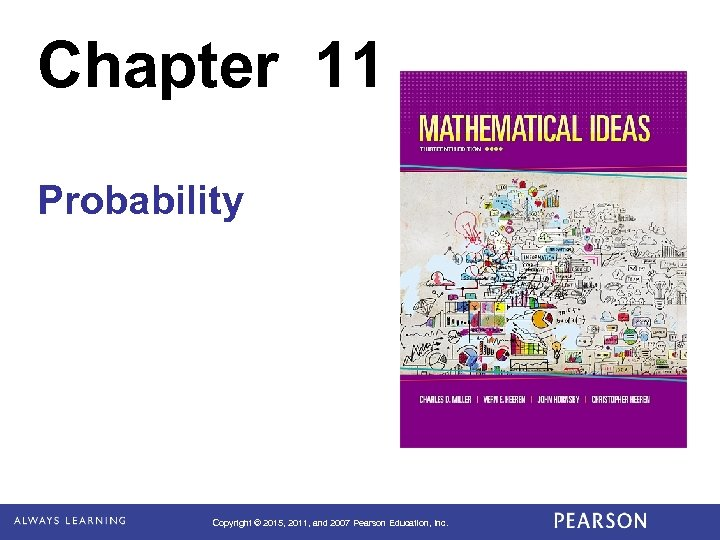 Chapter 11 Probability Copyright © 2015, 2011, and 2007 Pearson Education, Inc.