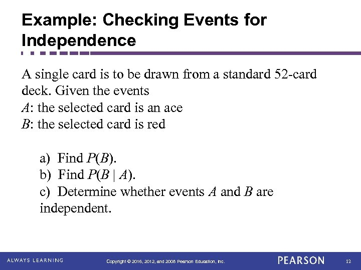 Example: Checking Events for Independence A single card is to be drawn from a