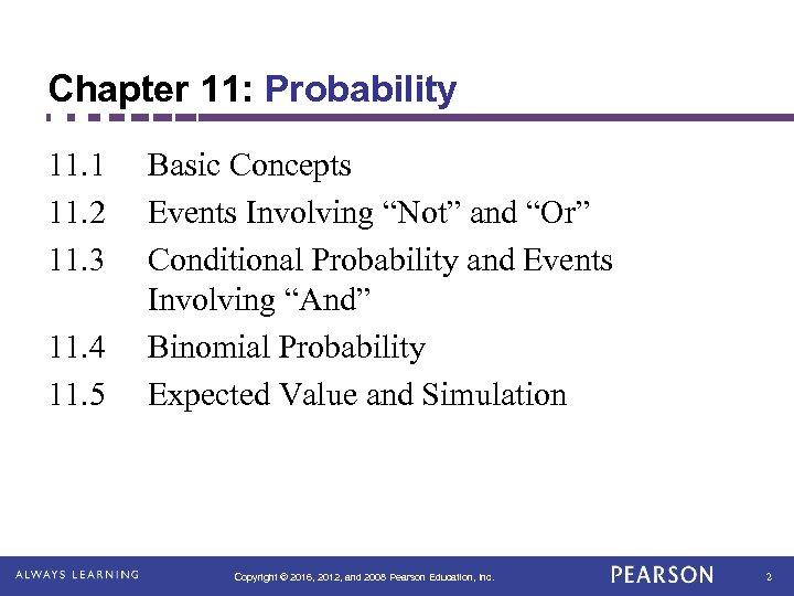 Chapter 11: Probability 11. 1 11. 2 11. 3 11. 4 11. 5 Basic