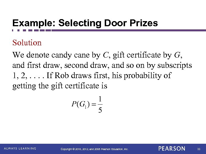 Example: Selecting Door Prizes Solution We denote candy cane by C, gift certificate by