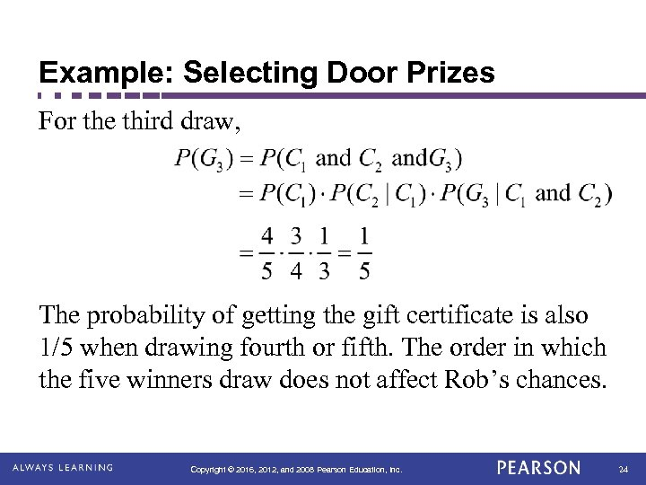 Example: Selecting Door Prizes For the third draw, The probability of getting the gift