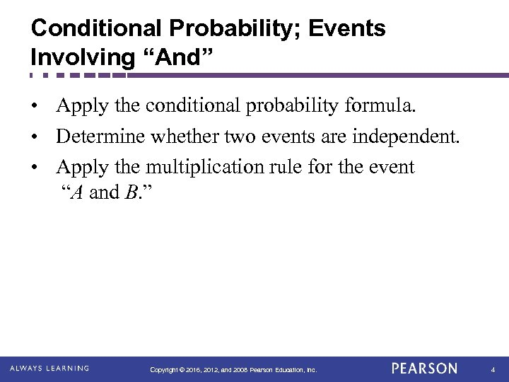 """Conditional Probability; Events Involving """"And"""" • Apply the conditional probability formula. • Determine whether"""