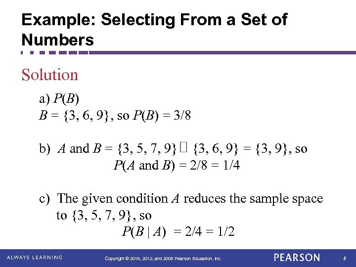 Example: Selecting From a Set of Numbers Solution a) P(B) B = {3, 6,