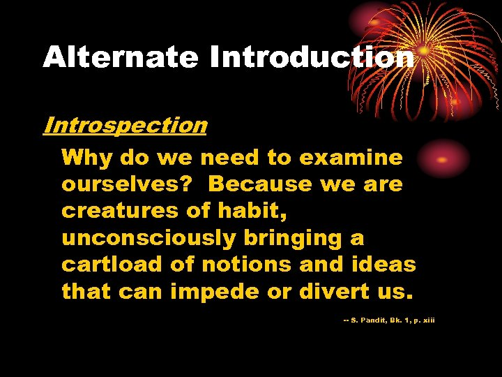 Alternate Introduction Introspection Why do we need to examine ourselves? Because we are creatures