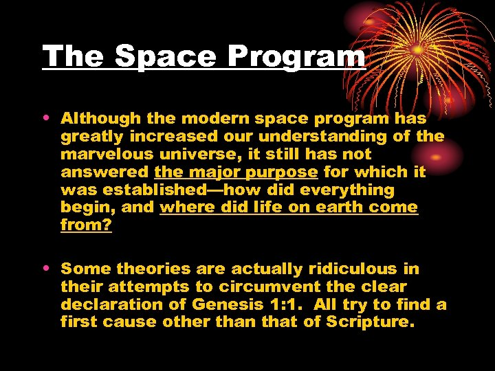 The Space Program • Although the modern space program has greatly increased our understanding