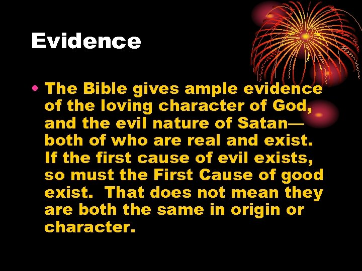 Evidence • The Bible gives ample evidence of the loving character of God, and