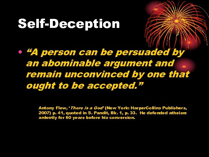 "Self-Deception • ""A person can be persuaded by an abominable argument and remain unconvinced"