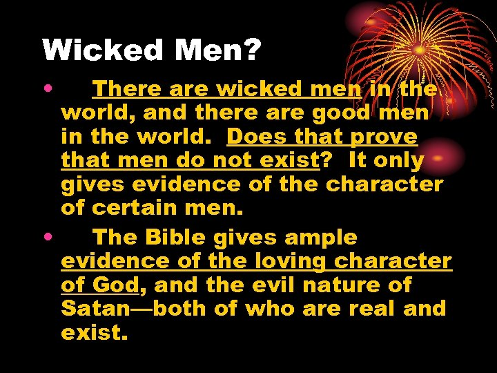 Wicked Men? • There are wicked men in the world, and there are good