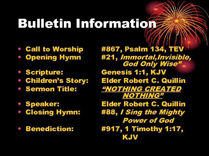Bulletin Information • Call to Worship • Opening Hymn #867, Psalm 134, TEV #21,