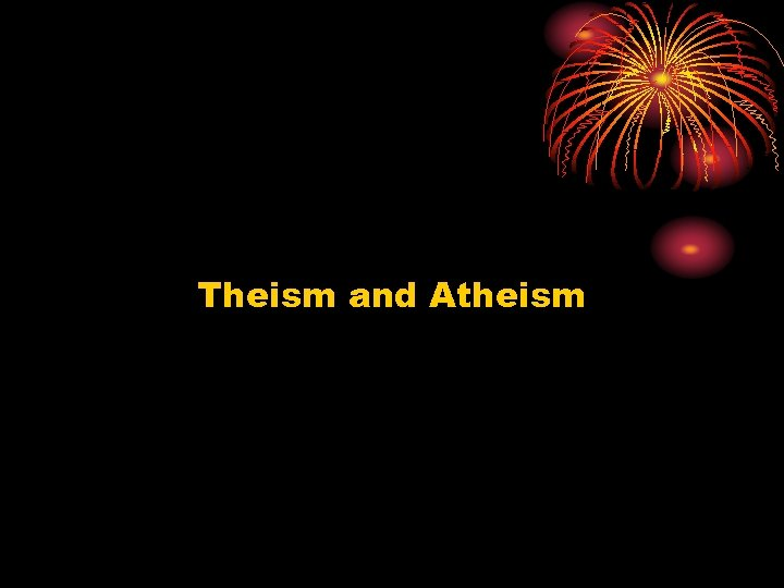 Theism and Atheism