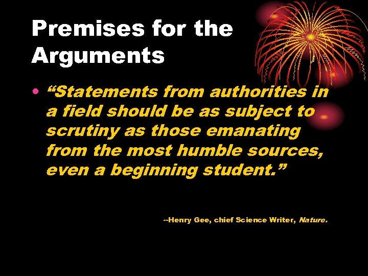 "Premises for the Arguments • ""Statements from authorities in a field should be as"