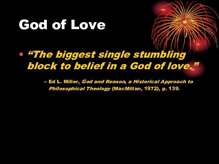"God of Love • ""The biggest single stumbling block to belief in a God"