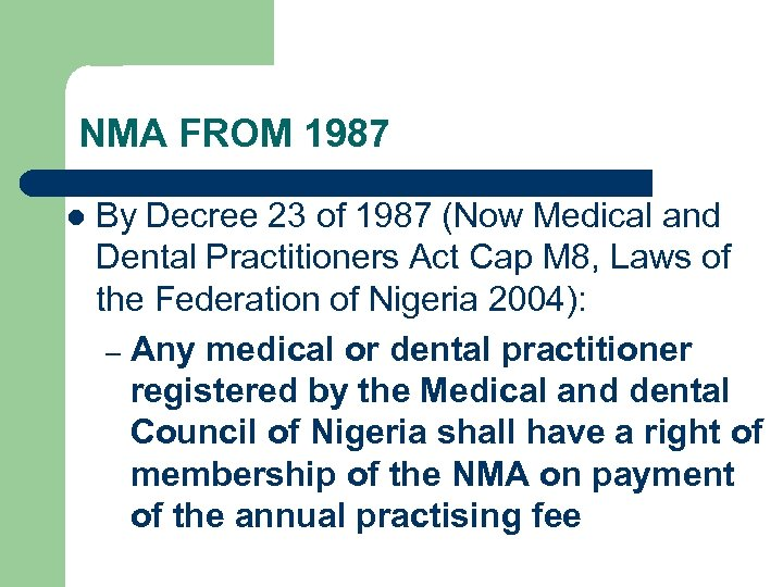 NMA FROM 1987 l By Decree 23 of 1987 (Now Medical and Dental Practitioners
