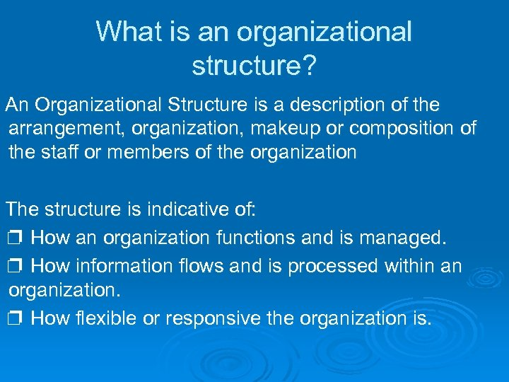 What is an organizational structure? An Organizational Structure is a description of the arrangement,