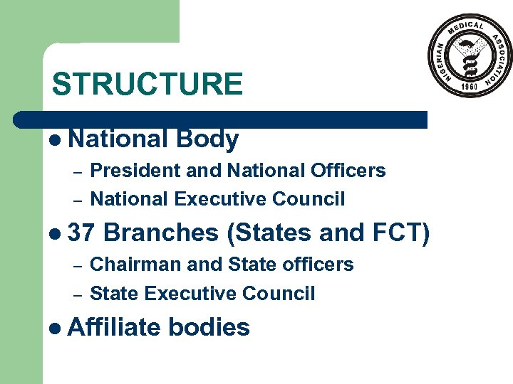 STRUCTURE l National – – President and National Officers National Executive Council l 37
