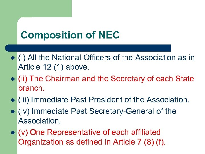 Composition of NEC l l l (i) All the National Officers of the Association