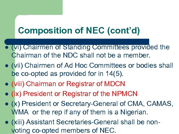 Composition of NEC (cont'd) l l l (vi) Chairmen of Standing Committees provided the