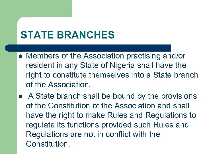 STATE BRANCHES l l Members of the Association practising and/or resident in any State