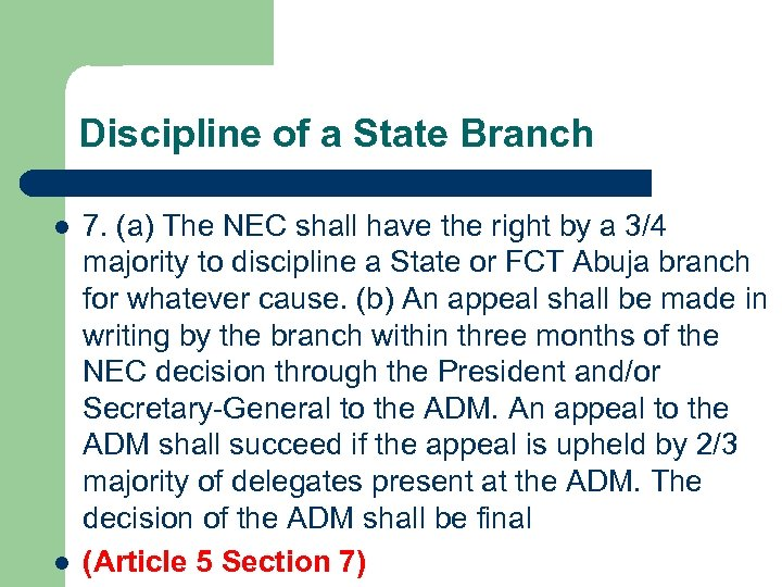 Discipline of a State Branch l l 7. (a) The NEC shall have the