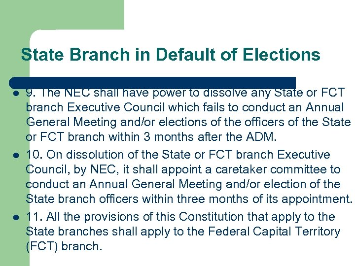 State Branch in Default of Elections l l l 9. The NEC shall have