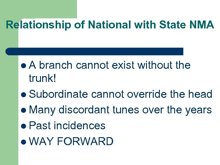 Relationship of National with State NMA l. A branch cannot exist without the trunk!