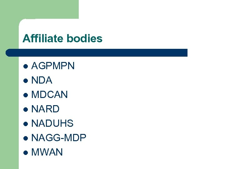 Affiliate bodies AGPMPN l NDA l MDCAN l NARD l NADUHS l NAGG-MDP l