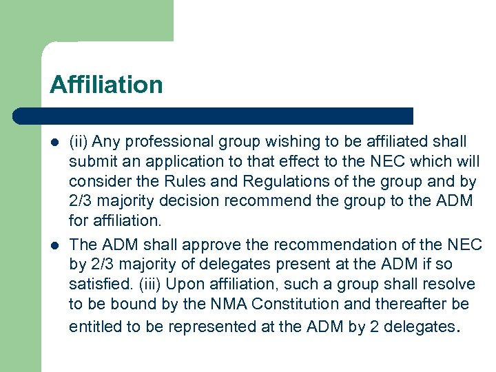 Affiliation l l (ii) Any professional group wishing to be affiliated shall submit an