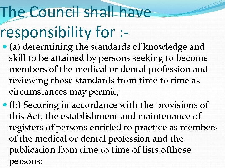 The Council shall have responsibility for : - (a) determining the standards of knowledge