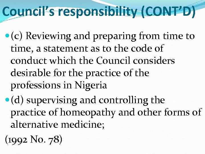 Council's responsibility (CONT'D) (c) Reviewing and preparing from time to time, a statement as