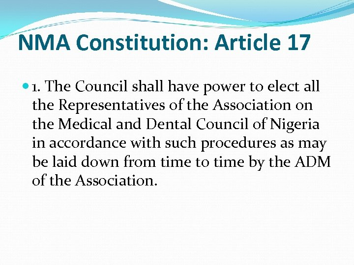 NMA Constitution: Article 17 1. The Council shall have power to elect all the