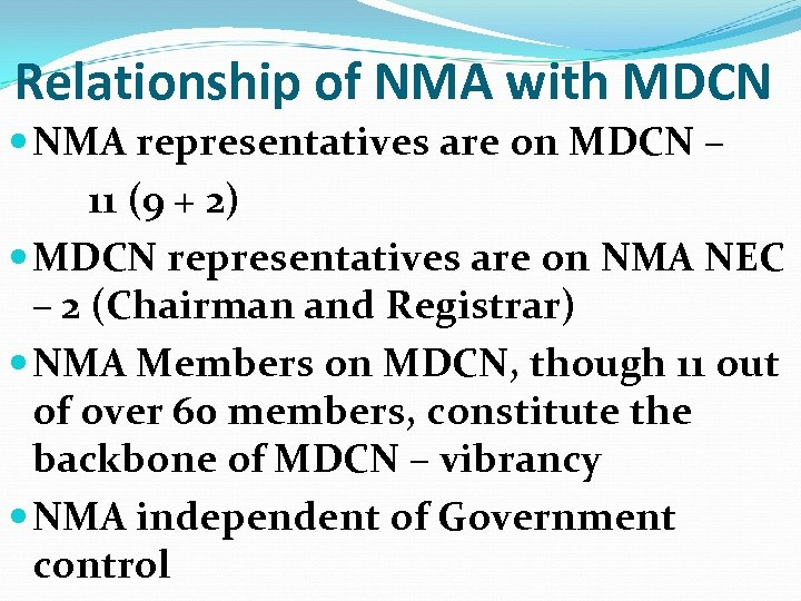 Relationship of NMA with MDCN NMA representatives are on MDCN – 11 (9 +