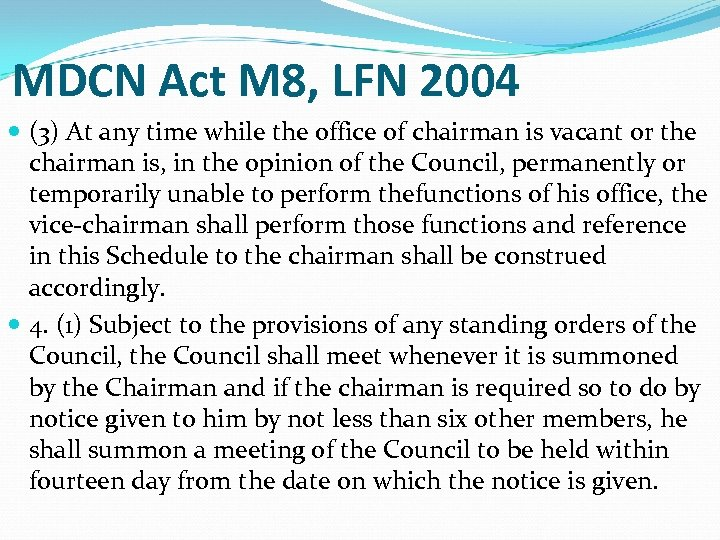 MDCN Act M 8, LFN 2004 (3) At any time while the office of