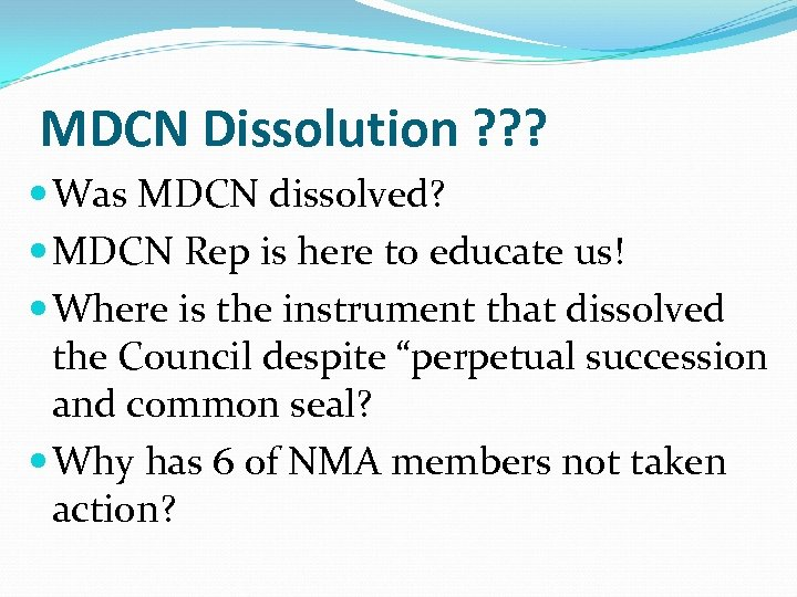 MDCN Dissolution ? ? ? Was MDCN dissolved? MDCN Rep is here to educate