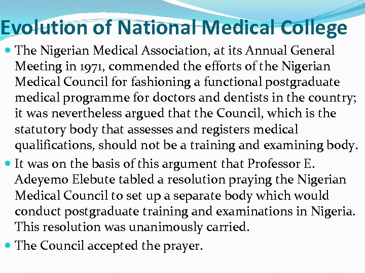 Evolution of National Medical College The Nigerian Medical Association, at its Annual General Meeting
