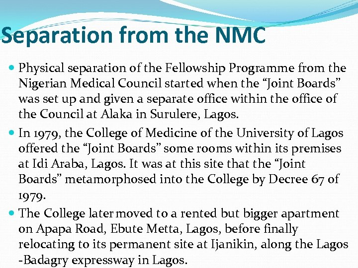 Separation from the NMC Physical separation of the Fellowship Programme from the Nigerian Medical
