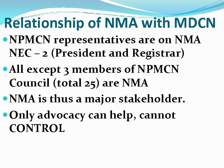 Relationship of NMA with MDCN NPMCN representatives are on NMA NEC – 2 (President