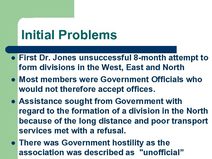 Initial Problems l l First Dr. Jones unsuccessful 8 -month attempt to form divisions