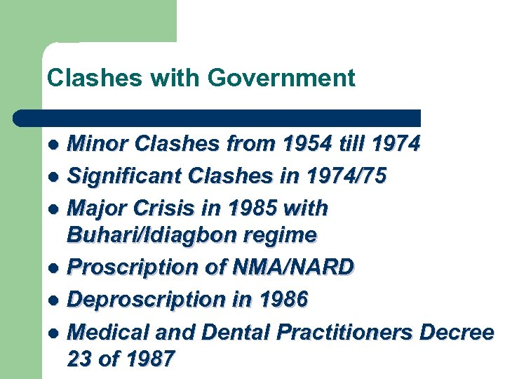 Clashes with Government Minor Clashes from 1954 till 1974 l Significant Clashes in 1974/75