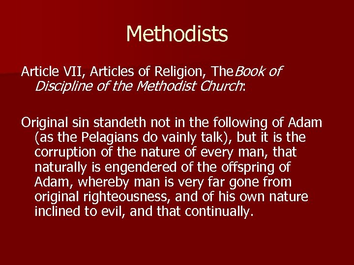 Methodists Article VII, Articles of Religion, The. Book of Discipline of the Methodist Church: