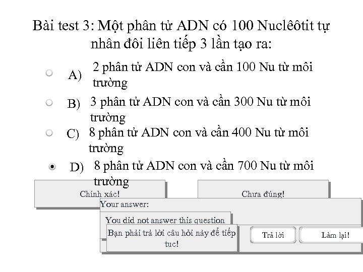 Bài test 3: Một phân tử ADN có 100 Nuclêôtit tự nhân đôi liên
