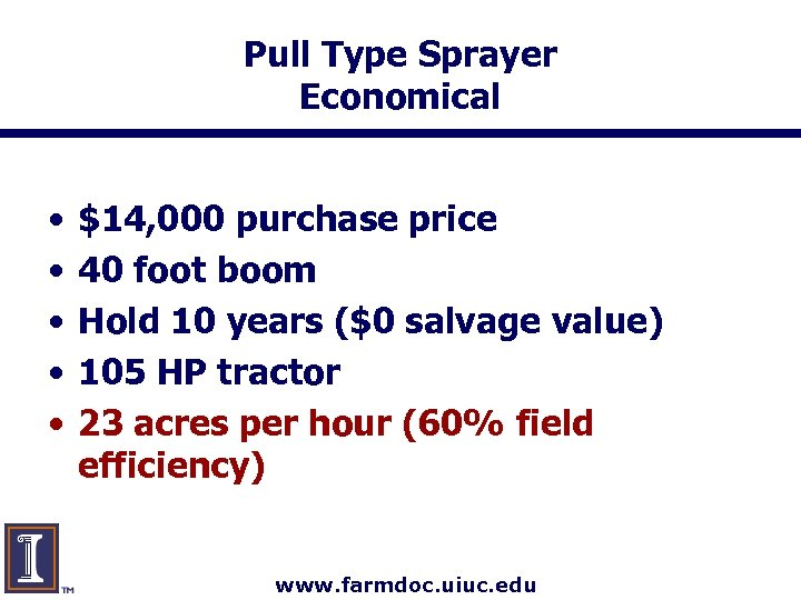 Pull Type Sprayer Economical • • • $14, 000 purchase price 40 foot boom