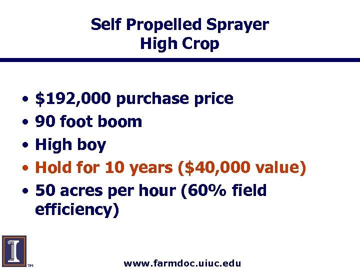 Self Propelled Sprayer High Crop • • • $192, 000 purchase price 90 foot