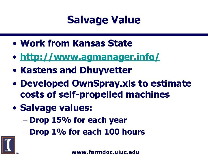 Salvage Value • • Work from Kansas State http: //www. agmanager. info/ Kastens and