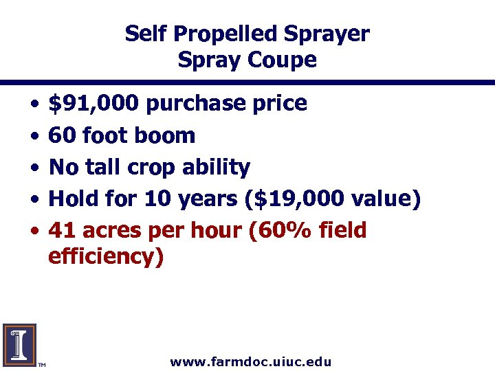 Self Propelled Sprayer Spray Coupe • • • $91, 000 purchase price 60 foot