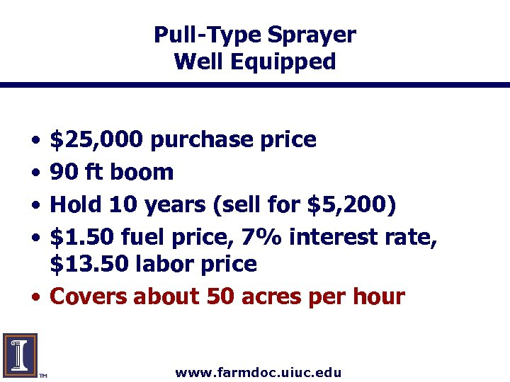 Pull-Type Sprayer Well Equipped • • $25, 000 purchase price 90 ft boom Hold