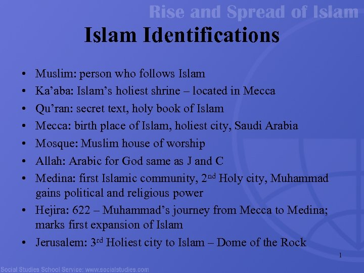 Islam Identifications • • Muslim: person who follows Islam Ka'aba: Islam's holiest shrine –