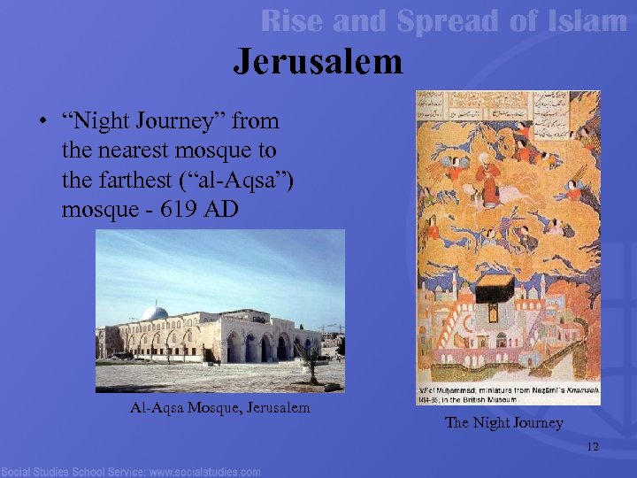 "Jerusalem • ""Night Journey"" from the nearest mosque to the farthest (""al-Aqsa"") mosque -"