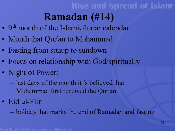 Ramadan (#14) • • • 9 th month of the Islamic/lunar calendar Month that
