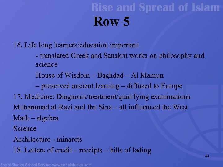 Row 5 16. Life long learners/education important - translated Greek and Sanskrit works on